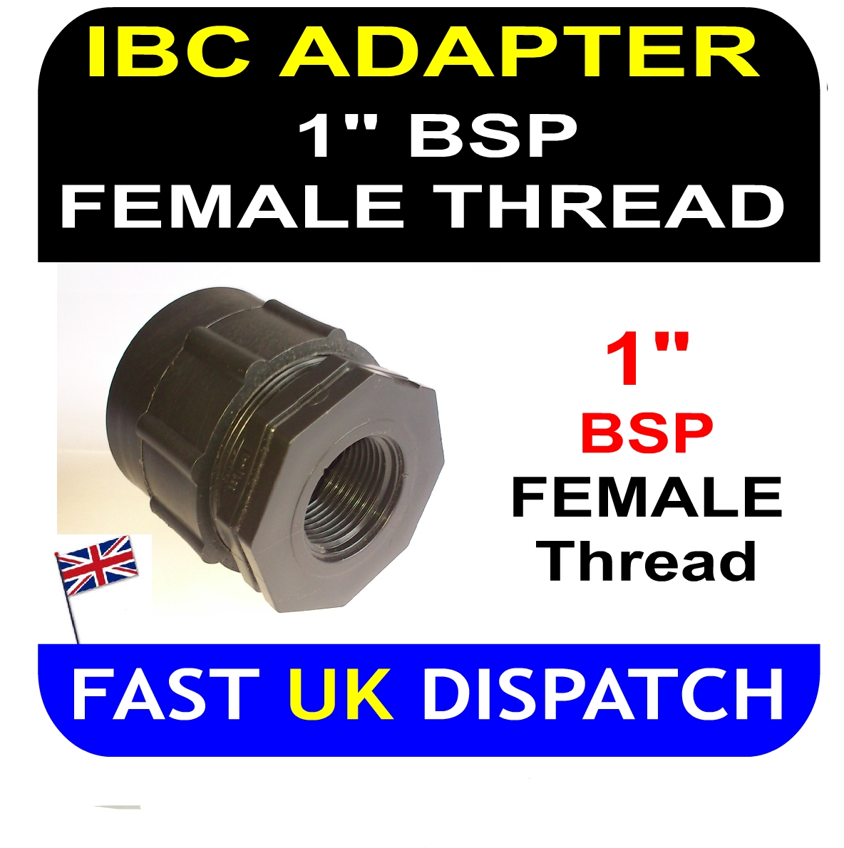"IBC ADAPTER to 1"" one inch BSP FEMALE thread"