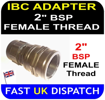 "IBC ADAPTOR to 2"" two inch BSP FEMALE thread"